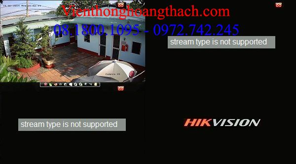 lỗi stream type is not supported camera ip hikvision